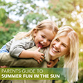 Parent's Guide to Summer Fun in the Sun