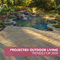 Projected Outdoor Living Trends for 2020