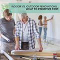 Indoor vs. Outdoor Renovations – What to Prioritize First?