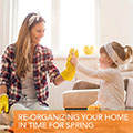 Re-Organizing Your Home in Time for Spring
