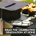 At-home Graduation Celebration Ideas