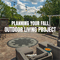 Planning Your Fall Outdoor Living Project